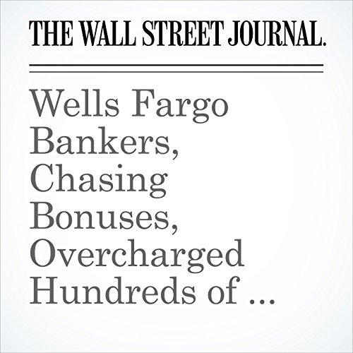 Wells Fargo Bankers, Chasing Bonuses, Overcharged Hundreds of Clients copertina