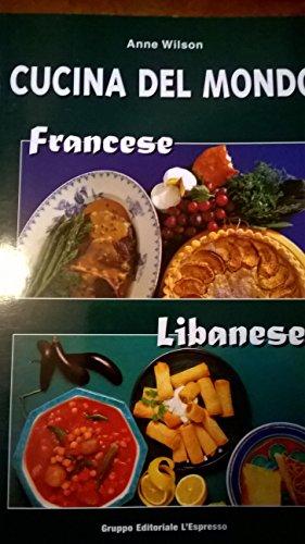 CUCINA DEL MONDO. Francese, Libanese.