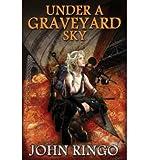 John Ringo Under a Graveyard Sky (Paperback) - Common
