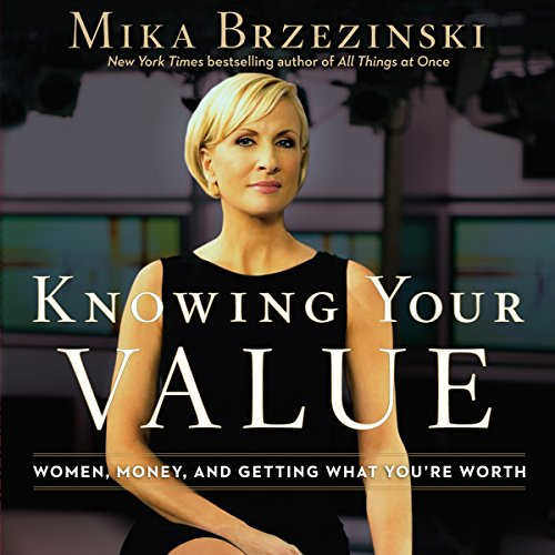 Knowing Your Value                   By:                                                                                                                                 Mika Brzezinski                               Narrated by:                                                                                                                                 Coleen Marlo                      Length: 4 hrs and 35 mins     527 ratings     Overall 4.2