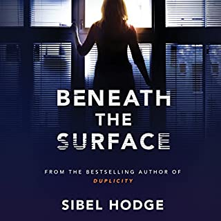 Beneath the Surface                   By:                                                                                                                                 Sibel Hodge                               Narrated by:                                                                                                                                 Elizabeth Knowelden                      Length: 9 hrs and 4 mins     60 ratings     Overall 4.0