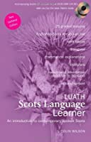 Luath Scots Language Learner: An Introduction to Contemporary Spoken Scots by L. Colin Wilson(2014-11-25)
