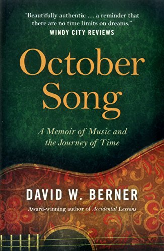 Book: October Song - A Memoir of Music and the Journey of Time by David W. Berner