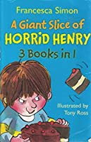 Giant Slice of Horrid Henry (Horrid Henry 3-in-1)