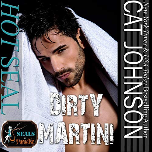 Hot SEAL, Dirty Martini audiobook cover art
