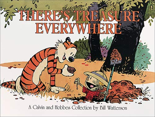 There's Treasure Everywhere--A Calvin and Hobbes Collection...