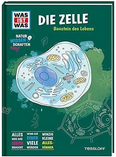 WAS IST WAS Naturwissenschaften easy! Biologie. Die Zelle: Baustein des Lebens