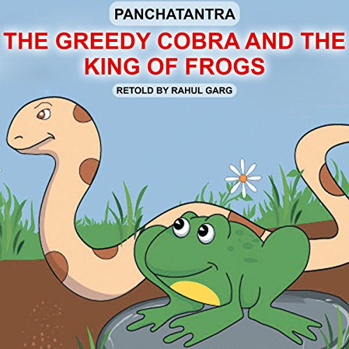 The Greedy Cobra and the King of Frogs audiobook cover art