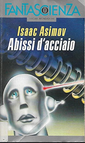 Abissi d'acciaio Mondadori oscar fantascienza 52