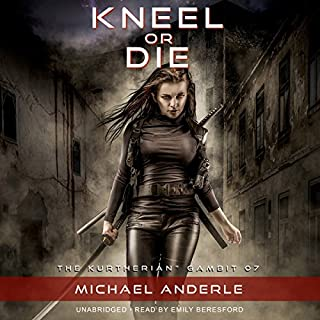 Kneel or Die     The Kurtherian Gambit, Book 7              Written by:                                                                                                                                 Michael Anderle                               Narrated by:                                                                                                                                 Emily Beresford                      Length: 7 hrs and 41 mins     1 rating     Overall 5.0