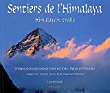 Himalayan Trails: Images from the Best Treks in India, Nepal and Pakistan