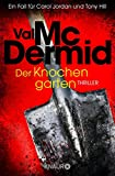 Der Knochengarten: Thriller (Carol Jordan und Tony Hill 11)