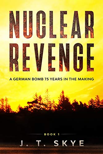 Nuclear Revenge: A WW2 German Bomb 75 Years In The Making (Morgan Fox Adventures)