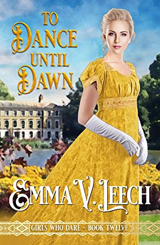 To Dance until Dawn (Girls Who Dare Book 12) (English Edition)