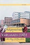 Aufgewachsen in Karl-Marx-Stadt in den 60er & 70er Jahren - Uwe Fiedler