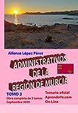 ADMINISTRATIVOS DE LA REGIÓN DE MURCIA - TOMO 3: Temario de oposiciones del Turno Libre - Septiembre 2020