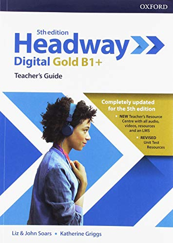 Headway Digital Gold. B1. Teacher's book and Class . 5th edition [Lingua inglese]