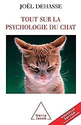 Tout sur la psychologie du chat de Joël Dehasse