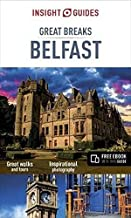 Insight Guides Great Breaks Belfast (Travel Guide with Free eBook) (Insight Great Breaks)