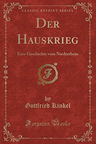 Der Hauskrieg: Eine Geschichte vom Niederrhein (Classic Reprint)