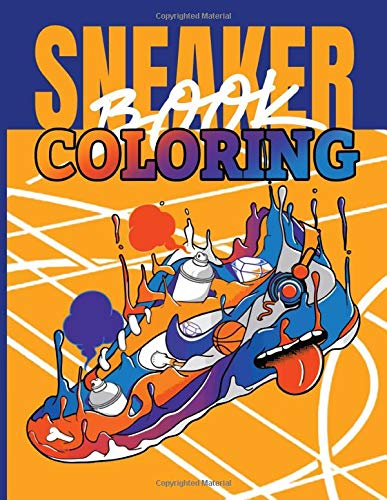 Sneaker Coloring Book: Sneaker Adults And Teens Coloring Books