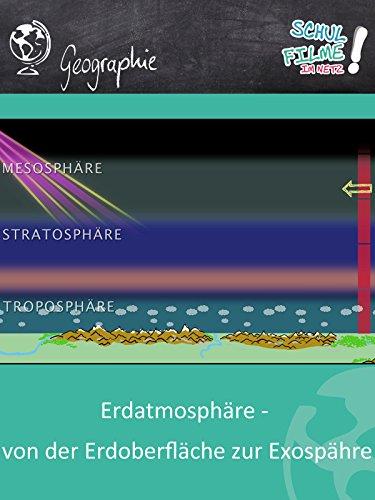 Erdatmosphäre - von der Erdoberfläche zur Exospähre - Schulfilm Geographie