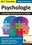 Psychologie: Lebendige Seelenkunde für Schüler