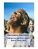 Encuentros Con Cristo: Cada persona que Jesús conoció