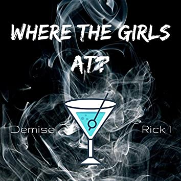 Where the Girls At? (feat. Rick 1)