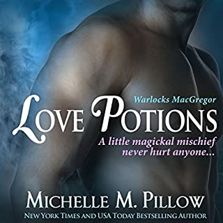 Love Potions     Warlocks MacGregor Book 1              By:                                                                                                                                 Michelle M. Pillow                               Narrated by:                                                                                                                                 Michael Ferraiuolo                      Length: 7 hrs and 40 mins     16 ratings     Overall 4.6