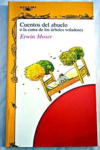 Cuentos del abuelo o la cama de los arboles voladores (Alfaguara Juvenil)