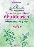 Recettes secrètes des druidesses (Mes rituels magiques) (French Edition)
