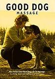 Good Dog Massage - The DVD