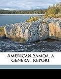 American Samoa, a general report