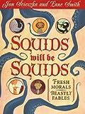 Squids Will Be Squids (Viking Kestrel Picture Books)
