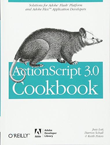 ActionScript 3.0 Cookbook: Solutions for Flash Platform and Flex Application Developersの詳細を見る