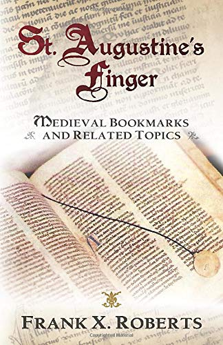 St. Augustine's Finger: Medieval Bookmarks and Related Topics
