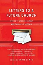 Letters to a Future Church: Words of Encouragement and Prophetic Appeals