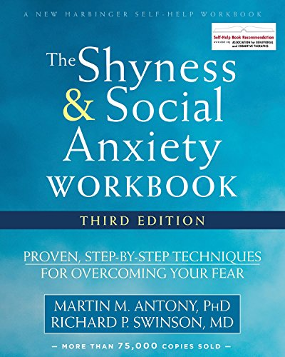 The Shyness and Social Anxiety Workbook: Proven, Step-by-Step Techniques for Overcoming Your Fear (A New Harbinger Self-Help Workbook) (English Edition)
