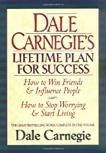 Dale Carnegie's Lifetime Plan for Success: The Great Bestselling Works Complete In One Volume