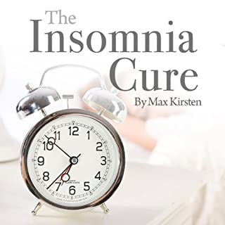The Insomnia Cure     Discover Good Sleep with Max Kirsten              By:                                                                                                                                 Max Kirsten                               Narrated by:                                                                                                                                 Max Kirsten                      Length: 2 hrs and 51 mins     18 ratings     Overall 3.6