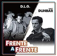 Frente A Frente by D.L.G. & Huey Dunbar (2013-05-03)
