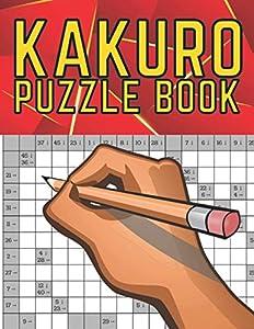 Kakuro Puzzle Book: Cross Sums Logic Math Games Puzzles