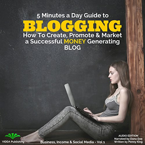 5 Minutes a Day Guide to Blogging audiobook cover art