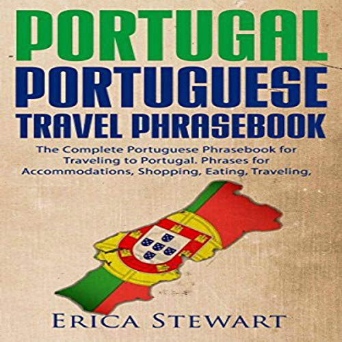 Portuguese Phrasebook: The Complete Portuguese Phrasebook for Traveling to Portugal audiobook cover art