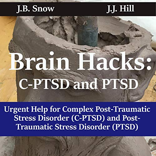 C-PTSD and PTSD Brain Hacks     Urgent Help for Complex Post-Traumatic Stress Disorder (CPTSD) and Post-Traumatic Stress Disorder (PTSD)! (FAQ Series, Book 8)              By:                                                                                                                                 J.J. Hill,                                                                                        J.B. Snow                               Narrated by:                                                                                                                                 Nathan McMillan                      Length: 1 hr and 22 mins     Not rated yet     Overall 0.0