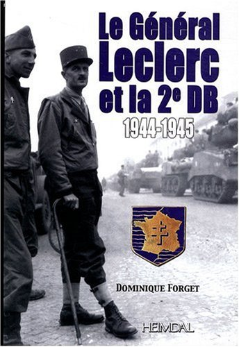 Le général Leclerc et sa deuxième D.B.