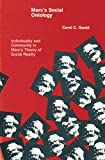 Marx's Social Ontology: Individuality and Community in Marx's Theory of Social Reality (The MIT Press)