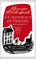 A Conspiracy of Friends. by Alexander McCall Smith (Corduroy Mansions 3)