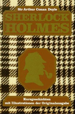 Sherlock Holmes. Kurzgeschichten mit Illustrationen der Originalausgabe